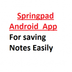 Springpad – Save Everything on your Android Mobile Easily