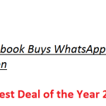 Facebook Buys WhatsApp : Why It is the Biggest Deal?