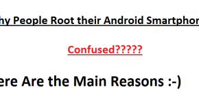 Main Reasons to Root Your Android Smartphone