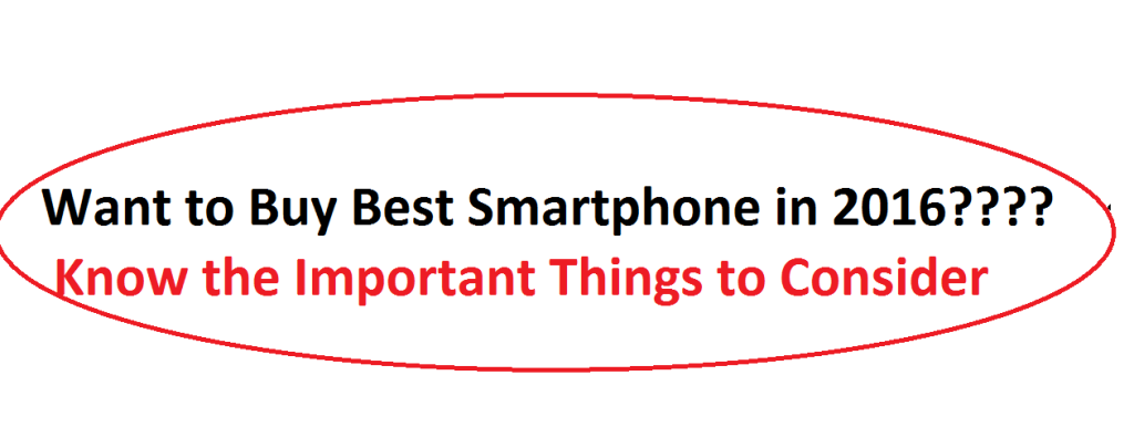 Important Tips to Buy Smartphone in 2016