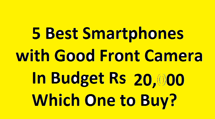 Best Smartphones within Rs 20,000