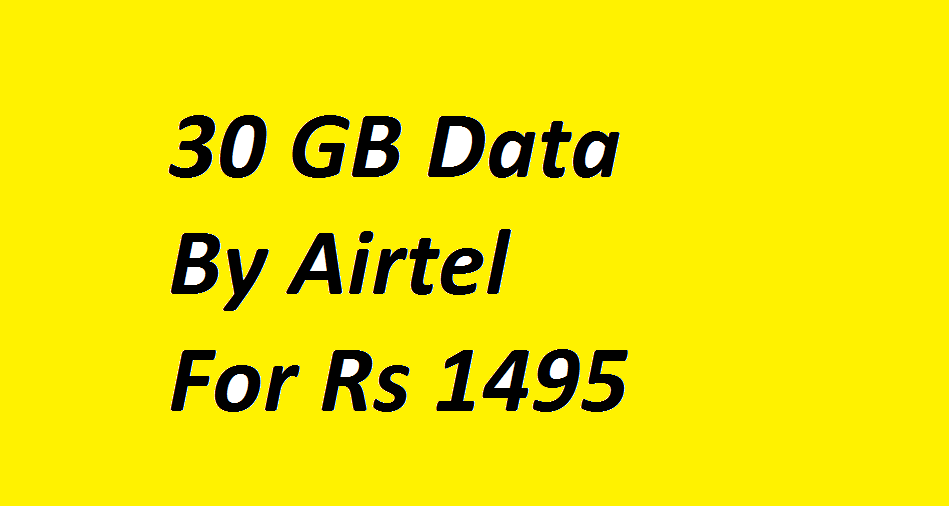 30 GB Airtel 4G Data at Rs 1495