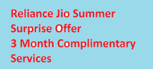 Reliance Jio Summer Surprise Offer for 3 Months